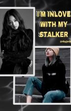 I'm Inlove With My Stalker (JENLISA) by rbyjn00