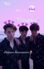 WE ARE VAMPIRE 2||Payton Moormeier🌷|| by PayMyLife