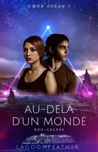 AU DELÀ D'UN MONDE - TOME I [IER JET ⚜️] cover