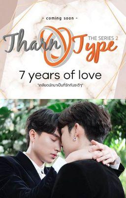 TharnType the series 2 - 7 Năm Một Tình Yêu.