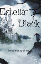 Estella Black:Pureblood to the max  by Maria4047