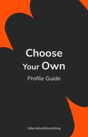 Chose Your Own: AlternativeStorytelling Profile Guide by AlternativeStorytelling