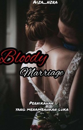 BLOODY MARRIAGE  by Aiza_nzra