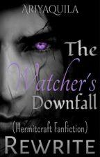 [┅] The Watcher's Downfall REWRITE (Hermitcraft Fanfiction) by Ariyaquila