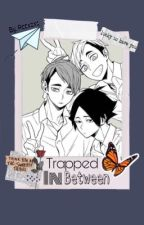 Trapped In Between - haikyuuXreader by Accxoxo