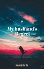 My husband's regret by BabydollY2