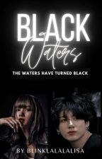 BLACK WATERS ● a blacktan au by blinklalalalisa