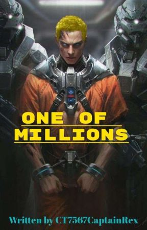 One of Millions  by CT7567CaptainRex