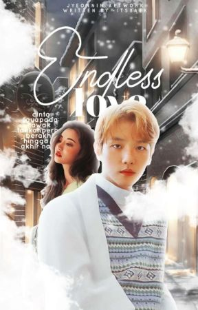 endless love | baekhyun ✔ by -itsbaek