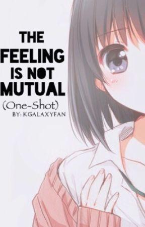 The feeling is not mutual (ONE-SHOT) by Shiadedj