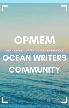 Ocean Writers Community [Close] by OnWiTy