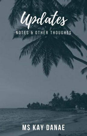 Updates | notes & other thoughts by mskaydanae