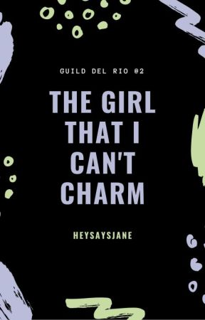[GDR #2] The Girl That I Can't Charm by heysaysjane