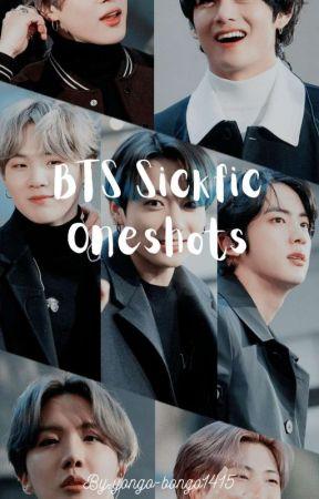 BTS Sickfic Oneshots by yongo-bongo1415