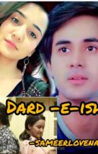 dard-e-ishq(Completed) by sameerlovenaina