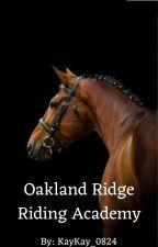 Oakland Ridge Riding Academy by KayKay_0824