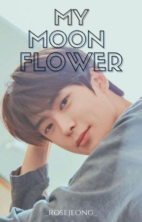 My Moon Flower  『ᴊᴀᴇᴡᴏᴏ』 by _rosejeong_