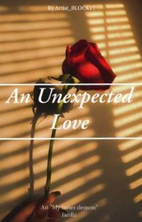 ~•An Unexpected Love•~ (My Inner demon x reader fanfic) cover