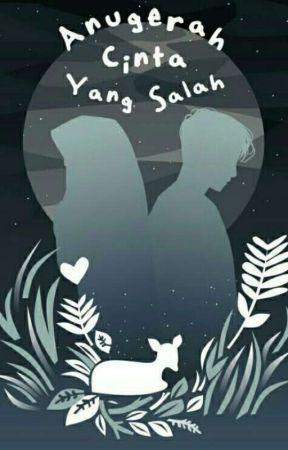 Anugerah Cinta yang Salah[OPEN PRE-OEDER 11-24 April] by Aing_Amaliaa
