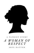 A Woman of Respect by Skyyehatton