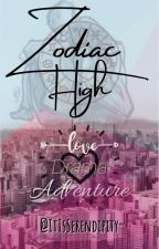 Zodiac High || Book 1 (Completed) by ItIsSerendipity_