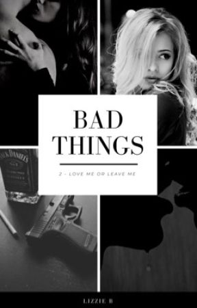 Bad Things 2 ⋮ Love me or leave me ~en cours~ by lisaabld