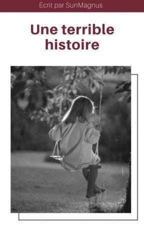 Une terrible histoire by SunMagnus