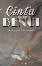 (Ebook) Cinta Dalam Benci by hazirahas