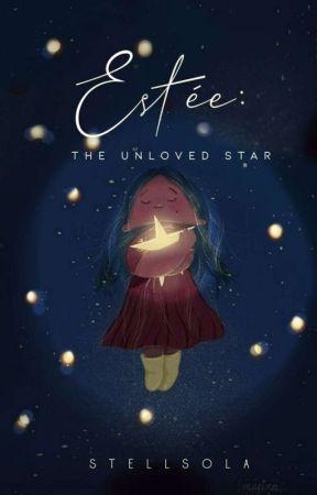 ESTÉE: THE UNLOVED STAR ✓ by stellsola