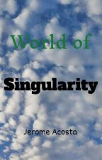 World of Singularity by NinthWriter