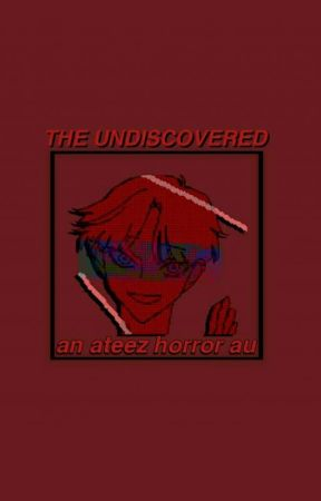 THE UNDISCOVERED   ateez horror au. by YUNHJAEM