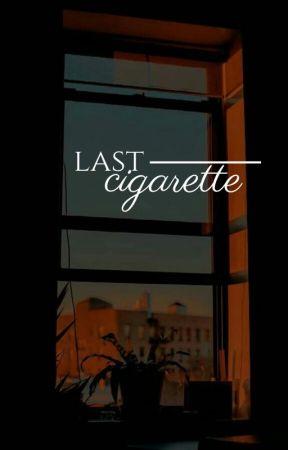last cigarette by silencedemars
