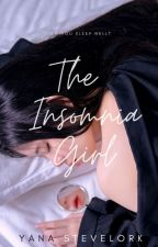 THE INSOMNIA GIRL (COMPLETE) by romabloom