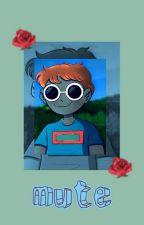 mute 《georgenotfound x reader》 by tinytxny