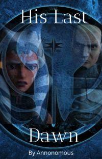 His Last Dawn- Rexsoka cover