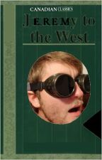 Jeremy to the West by readwithjeremy