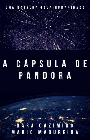 A Cápsula de Pandora by DaraCazimiro