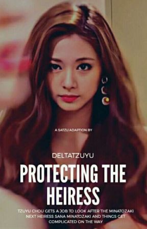 Protecting The Heiress (Book 1) by DeltaTzuyu
