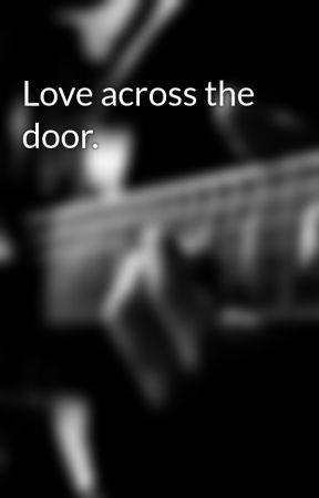 Love across the door. by Chofaslopez123