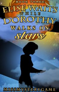 Elise Waits While Dorothy Walks On Stars (Book 3 of Elise & Dorothy) cover