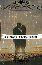 """""""I can't love you"""" by Sahar_butterfly"""