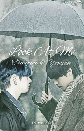 Look At Me [Taehyung & Yeonjun] by DvKIM13s