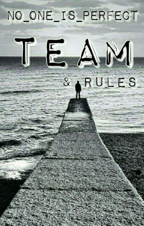 No_One_Is_Perfect TEAM & Rules by No_One_Is_Perfect7