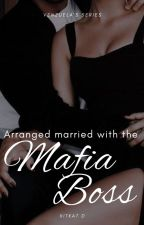 Arranged Married With The Mafia Boss by kitkathh6