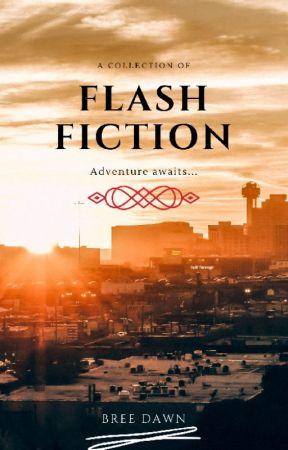 Flash Fiction by BreeDawnWriter