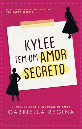 Kylee tem um amor secreto by GabesRegina