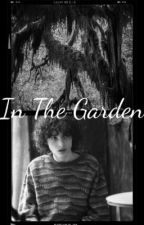 In The Garden (Miles Fairchild x reader) by AndrewLioydWebber