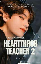 Heartthrob Teacher 2|K.TH by n_mimi