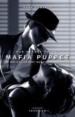 Mafia Puppet - [ON HOLD] by LittleVixenQueen