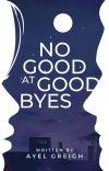 No Good at Goodbyes cover